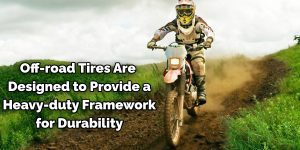 Off-road Tires Are Designed to Provide a Heavy-duty Framework for Durability